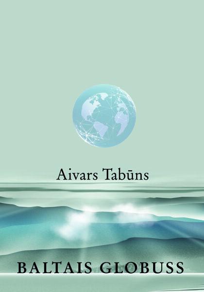 """Aivars Tabūns """"Baltais globuss"""""""