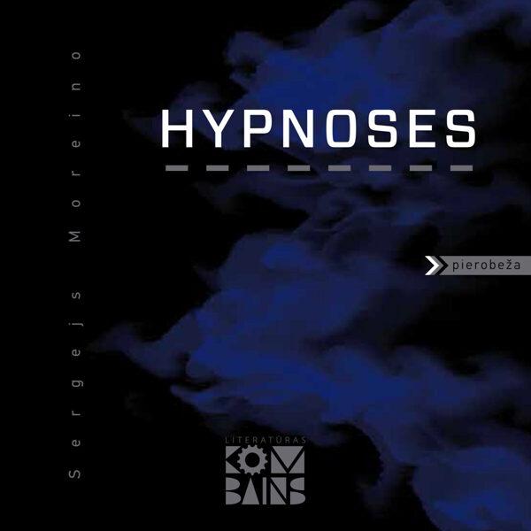 """Sergejs Moreino """"Hypnoses"""""""